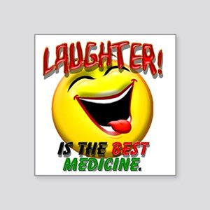 "LAUGHTER IS THE BEST MED 1  Square Sticker 3"" x 3"""