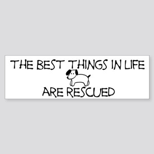 The Best Things In Life Are Rescued Sticker (Bumpe