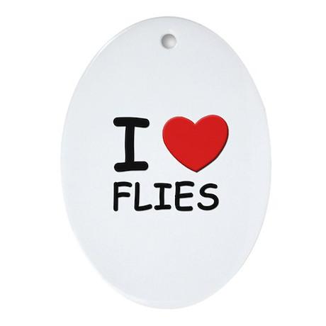 I love flies Oval Ornament