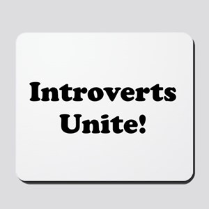 Introverts Unite! Mousepad