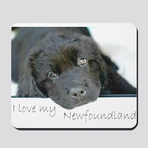 I love my Newfoundland puppy Mousepad