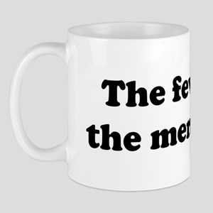 The fewer the merrier Mug