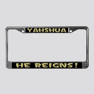 Yahshua reigns! License Plate Frame