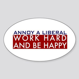Annoy a Liberal Oval Sticker