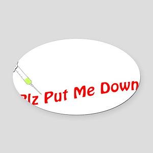 PlzPutMeDownBlack Oval Car Magnet