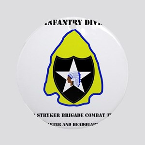 DUI-2ND IN DIV-3RD STRYKER BCT HQ A Round Ornament