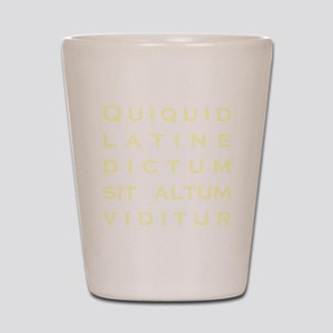 Anything sounds profound in Latin - Par Shot Glass