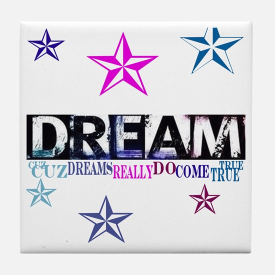 Dreams Come True1.gif Tile Coaster