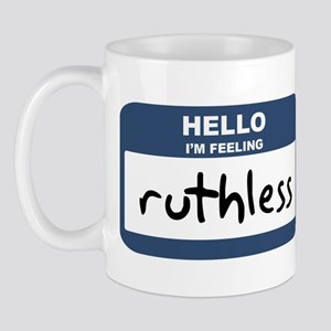 Feeling ruthless Mug