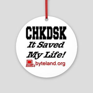 chkdsk_itsavedmylife Round Ornament