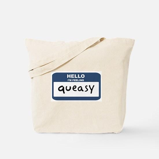 Feeling queasy Tote Bag