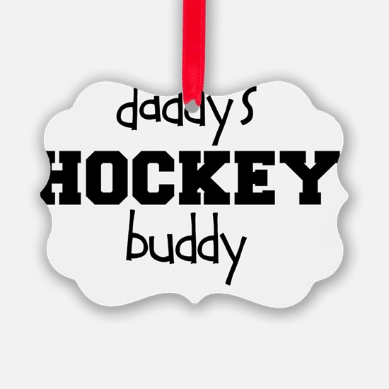 daddys hockey buddy text Picture Ornament