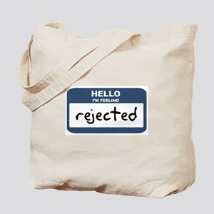Feeling rejected Tote Bag