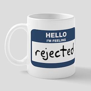 Feeling rejected Mug