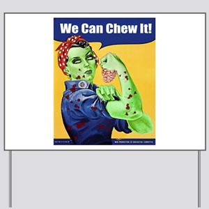 Zombie Rosie the Riveter We Can Chew It Yard Sign