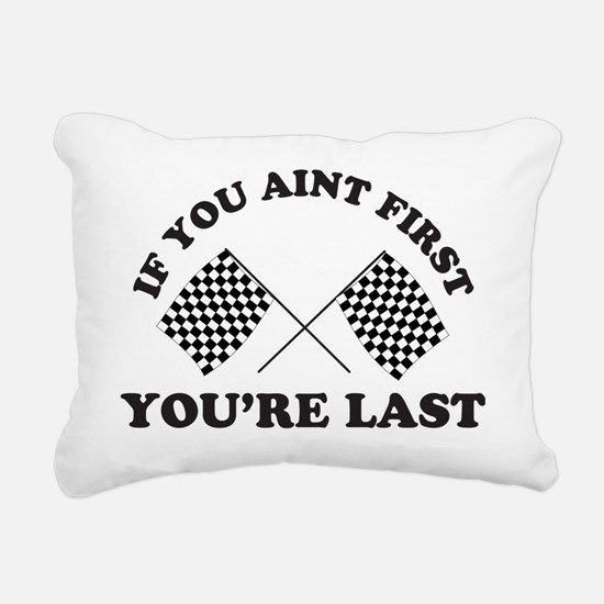 If you aint first youre  Rectangular Canvas Pillow
