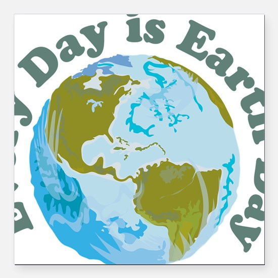 """Earth_Day Square Car Magnet 3"""" x 3"""""""