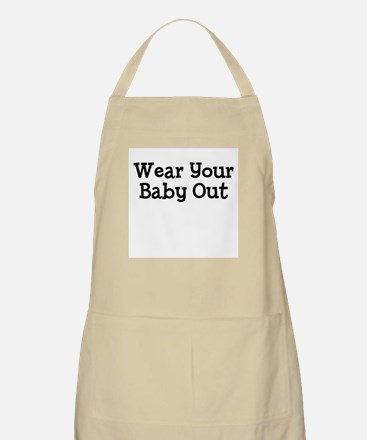 Wear Your Baby Out BBQ Apron