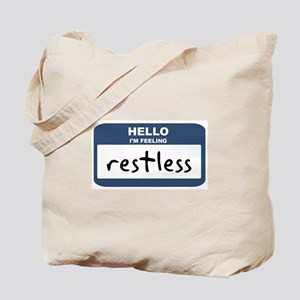 Feeling restless Tote Bag