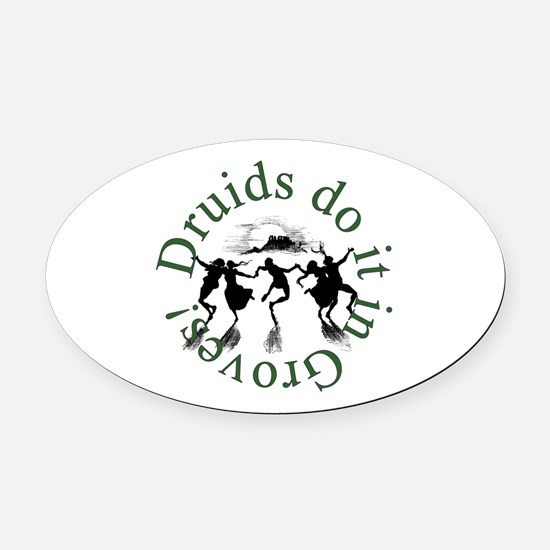 Druids Do It In Groves Oval Car Magnet