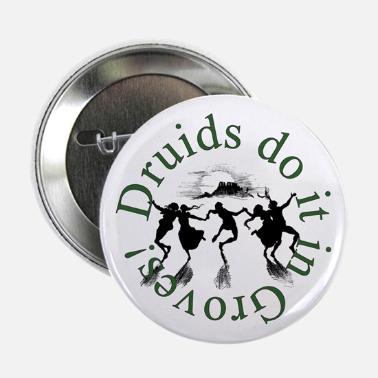 "Druids Do It In Groves 2.25"" Button"