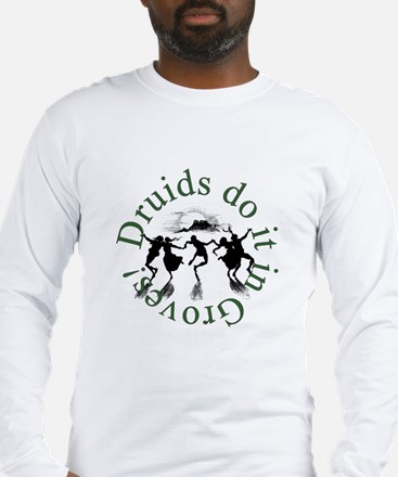 Druids Do It Long Sleeve T-Shirt
