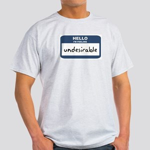 Feeling undesirable Ash Grey T-Shirt