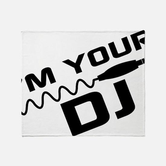 IM YOUR DJnou Throw Blanket