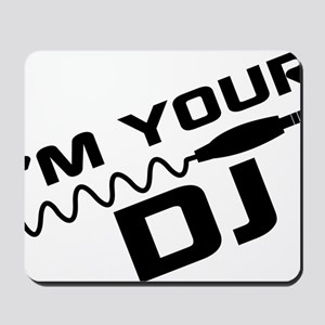 IM YOUR DJnou Mousepad