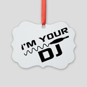 IM YOUR DJnou Picture Ornament