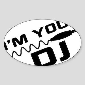 IM YOUR DJnou Sticker (Oval)
