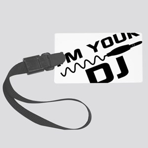 IM YOUR DJnou Large Luggage Tag