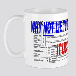 WHY NOT LIE TO THE GOVERNMENT(small fra Mug