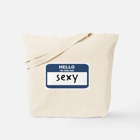Feeling sexy Tote Bag