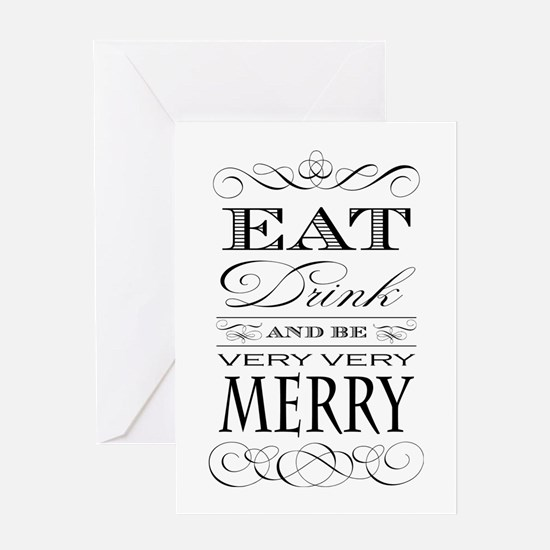 Eat, Drink and Be Merry! Greeting Cards