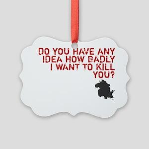 killyou-01 Picture Ornament