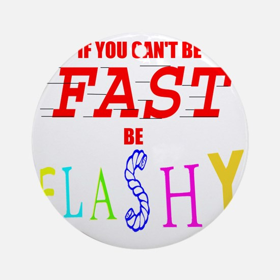 FASTFLASH copy Round Ornament