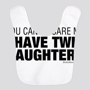 Cant Scare Me I Have Twin Daughters Bib