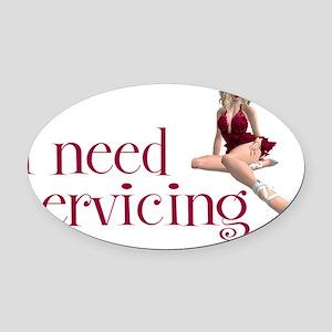 i need servicing (avi version) Oval Car Magnet