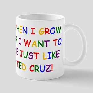 Ted Cruz when i grow up Mugs