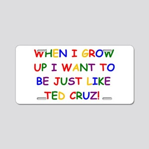 Ted Cruz when i grow up Aluminum License Plate