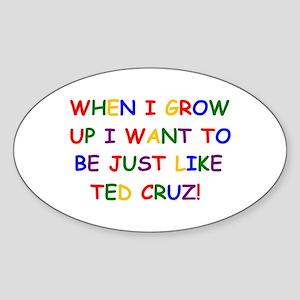 Ted Cruz when i grow up Sticker