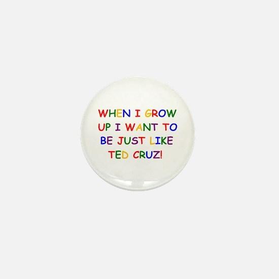 Ted Cruz when i grow up Mini Button