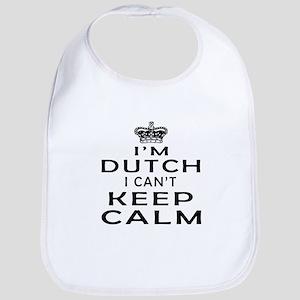 I Am Dutch I Can Not Keep Calm Bib