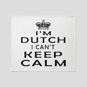 I Am Dutch I Can Not Keep Calm Throw Blanket