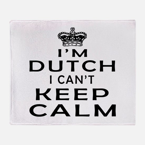I Am Dutch I Can Not Keep Calm Throw Blanket
