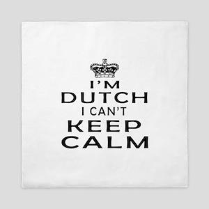 I Am Dutch I Can Not Keep Calm Queen Duvet