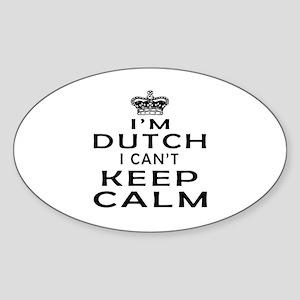 I Am Dutch I Can Not Keep Calm Sticker (Oval)