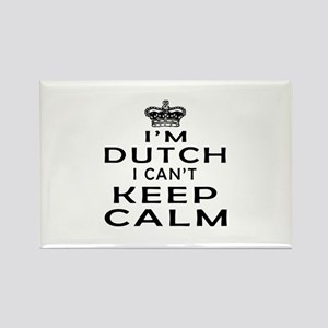 I Am Dutch I Can Not Keep Calm Rectangle Magnet