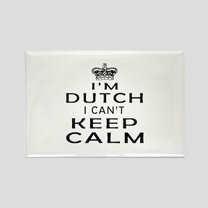 I Am Dutch I Can Not Keep Calm Rectangle Magnet